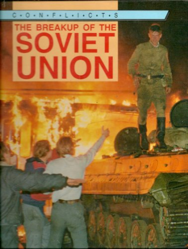 9780027426250: The Breakup of the Soviet Union (Conflicts)