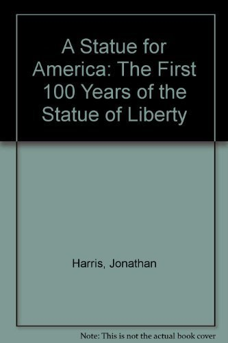9780027427301: A Statue for America: The First 100 Years of the Statue of Liberty