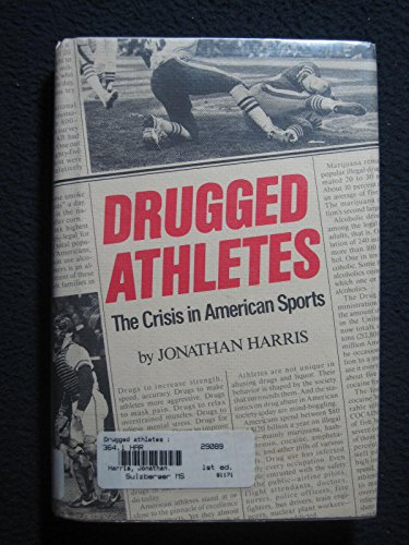 9780027427400: Drugged Athletes: The Crisis in American Sports
