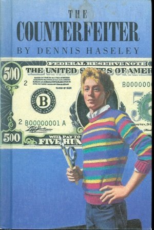 The Counterfeiter: Haseley, Dennis