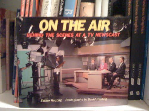 9780027433616: On the Air: Behind the Scenes at a TV Newscast