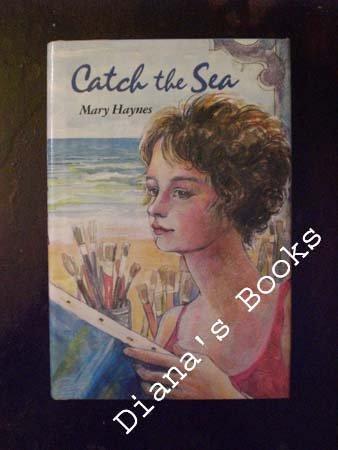 Catch the Sea: Mary Haynes