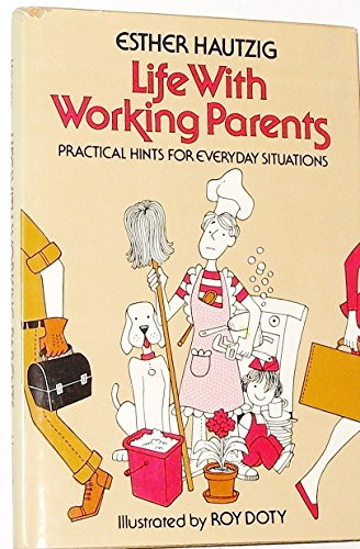 9780027435009: Life With Working Parents: Practical Hints for Everyday Situations