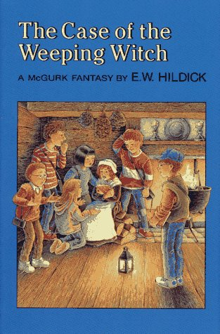 The Case of the Weeping Witch: A McGurk Fantasy: E. W. Hildick