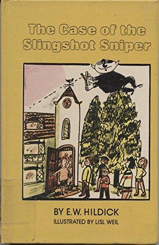The Case of the Slingshot Sniper: A McGurk Mystery: E. W. Hildick; Lisl Weil
