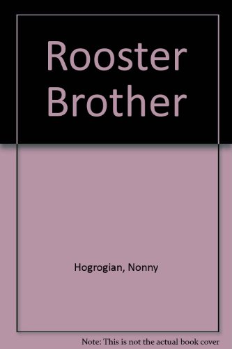 Rooster Brother (0027439909) by Nonny Hogrogian
