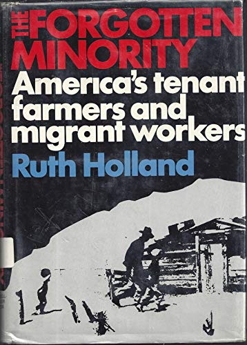 9780027443905: The Forgotten Minority: America's Tenant Farmers and Migrant Workers
