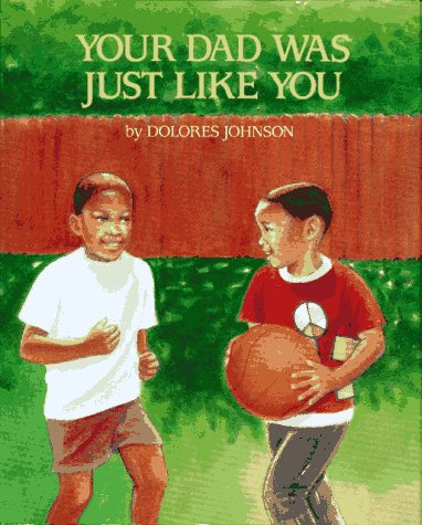 Your Dad was Just Like You: Dolores Johnson
