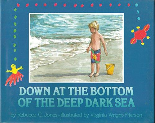 9780027479010: Down at the Bottom of the Deep Dark Sea