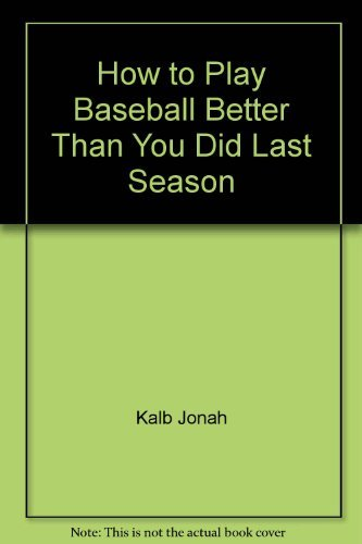9780027493306: How to play baseball better than you did last season