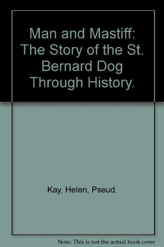 9780027494006: Man and Mastiff: The Story of the St. Bernard Dog Through History.