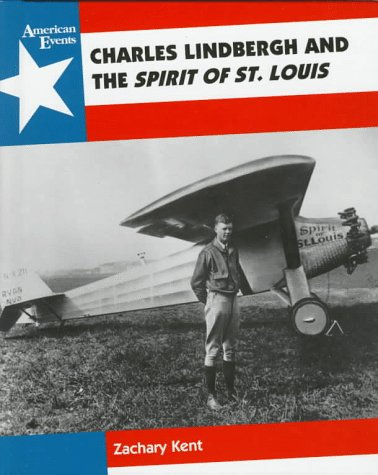 9780027501902: Charles Lindbergh and the Spirit of St. Louis (American Events)