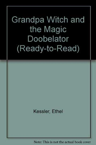 9780027502107: Grandpa Witch and the Magic Doobelator (Ready-to-Read)