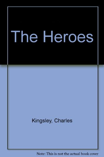 The Heroes: Kingsley, Charles