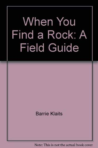 When you find a rock: A field: Barrie Klaits