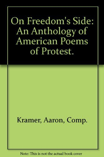 On Freedom's Side: An Anthology of American Poems of Protest.: Aaron, Comp. Kramer