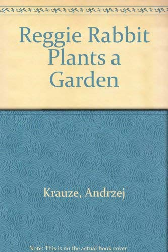 9780027509601: Reggie Rabbit Plants a Garden