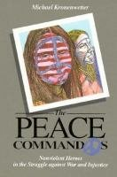 9780027510515: The Peace Commandos: Nonviolent Heroes in the Struggle Against War and Injustice