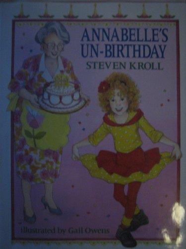 9780027511710: Annabelle's Un-Birthday