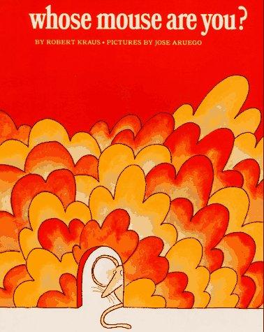 Whose Mouse Are You?: Robert Kraus; Illustrator-Jose