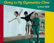 9780027512366: Going to My Gymnastics Class