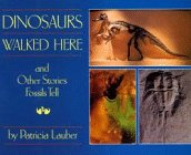 9780027545104: Dinosaurs Walked Here and Other Stories Fossils Tell