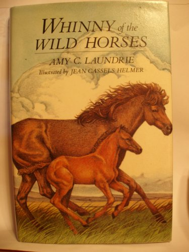 Whinny of the Wild Horses: Laundrie, Amy C.