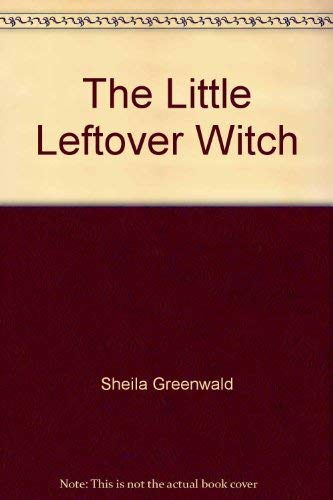 9780027545609: The Little Leftover Witch