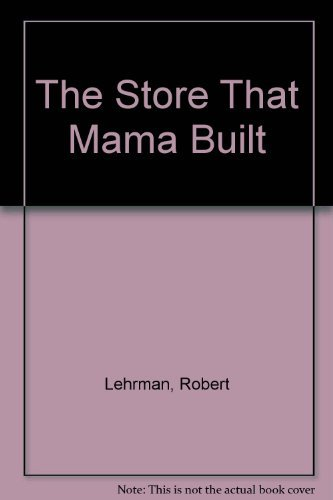 9780027546323: The STORE THAT MAMA BUILT