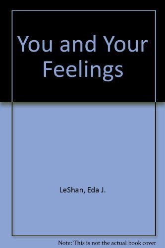 You and Your Feelings: LeShan, Eda J.