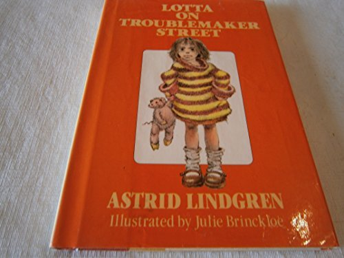 Lotta on Troublemaker Street: Astrid Lindgren