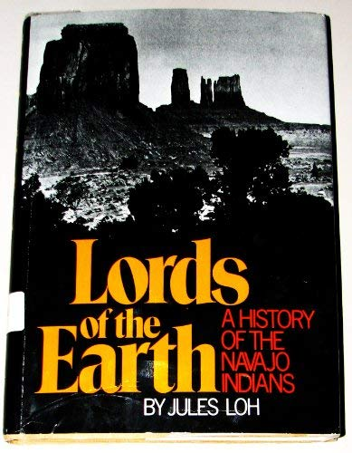 9780027592900: Lords of the Earth: A History of the Navajo Indians.