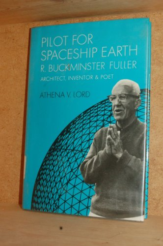 Pilot for Spaceship Earth: R. Buckminster Fuller, Architect, Inventor, and Poet