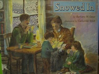 Snowed in: Lucas, Barbara M.; Stock, Catherine (Illustrator )
