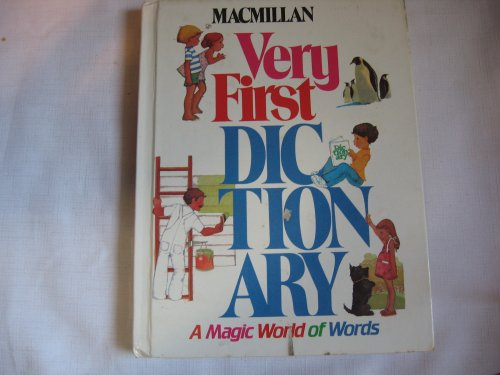 9780027617405: Macmillan Very First Dictionary a Magic World of Words (Hardcover 1983