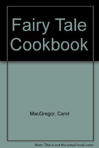 9780027619706: The Fairy Tale Cookbook