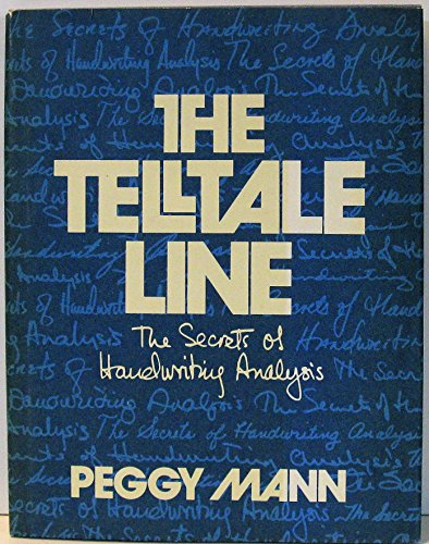 9780027622409: The Telltale Line: The Secrets of Handwriting Analysis