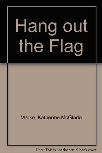 Hang Out the Flag: Katherine M. Marko