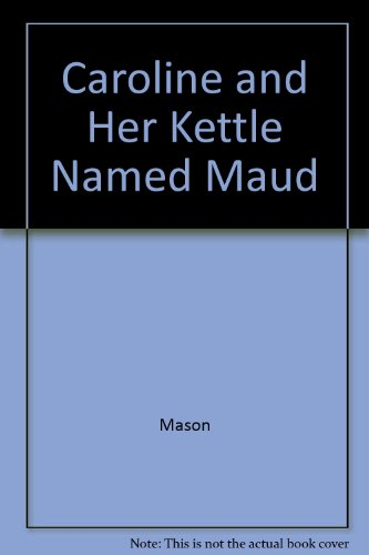 9780027632804: Caroline and Her Kettle Named Maud