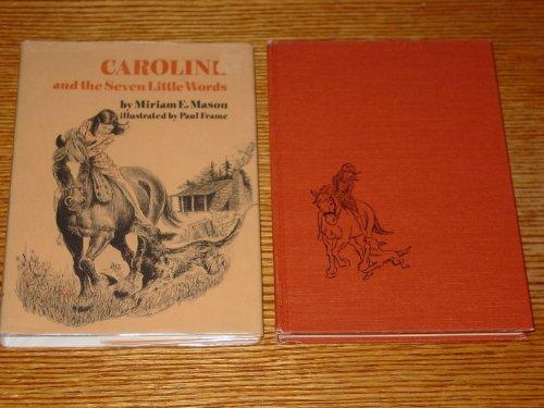 Caroline and the Seven Little Words: Mason, Miriam E.