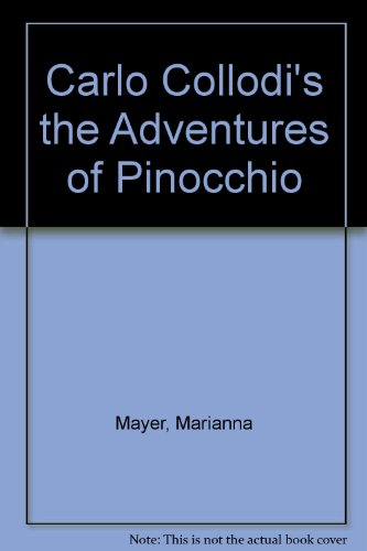 Carlo Collodi's the Adventures of Pinocchio (0027653102) by Marianna Mayer