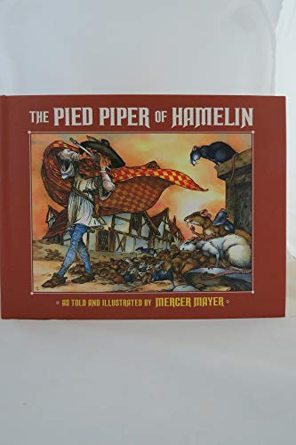 The Pied Piper of Hamelin: Mercer Mayer; Robert