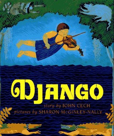 Django: John Cech; Illustrator-Sharon McGinley-Nally