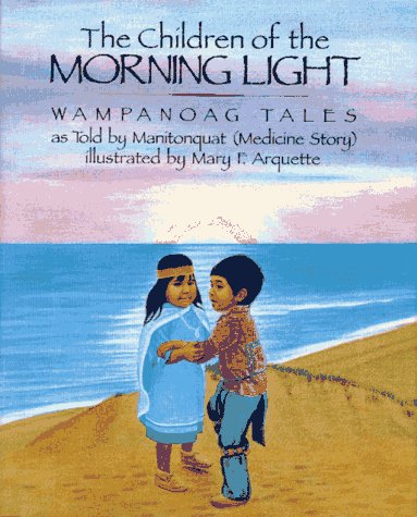 9780027659054: The Children of the Morning Light: Wampanoag Tales as Told By Manitonquat