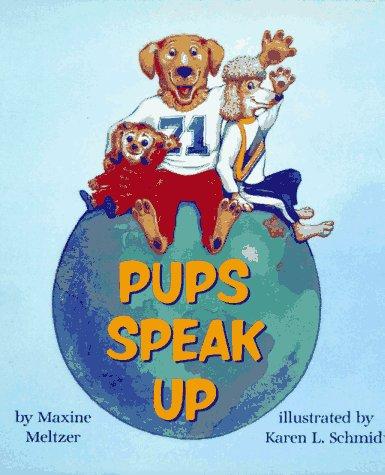9780027667103: Pups Speak Up