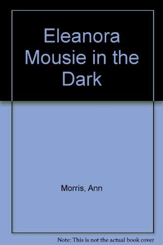 9780027675306: Eleanora Mousie in the Dark