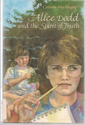 9780027677027: Alice Dodd and the Spirit of Truth