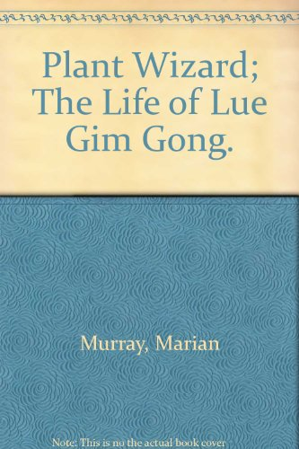 9780027677508: Plant Wizard; The Life of Lue Gim Gong.