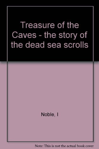 9780027681307: Treasure of the Caves : The Story of the Dead Sea Scrolls