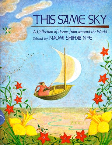 This Same Sky: A Collection of Poems from Around the World (0027684407) by Naomi Shihab Nye